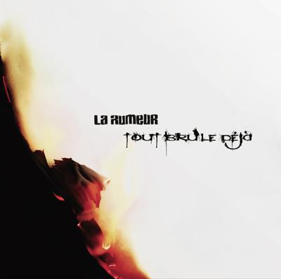 la-rumeur_tout-brule-deja_cover