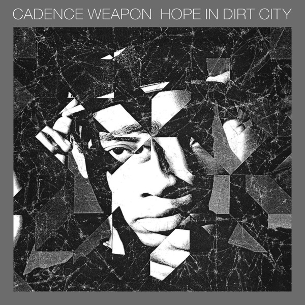 Cadence Weapon-Hope In Dirt City_5x5.indd