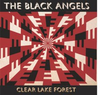 The Black Angels - 'Clear Lake Forest'