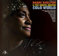 Naomi Shelton & The Gospel Queens - 'Cold World'