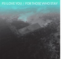 PS I Love You - 'For Those Who Stay'