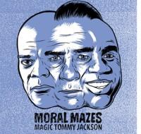 Moral Mazes - 'Magic Tommy Jackson'