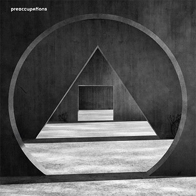 Preoccupations – 'New Material'